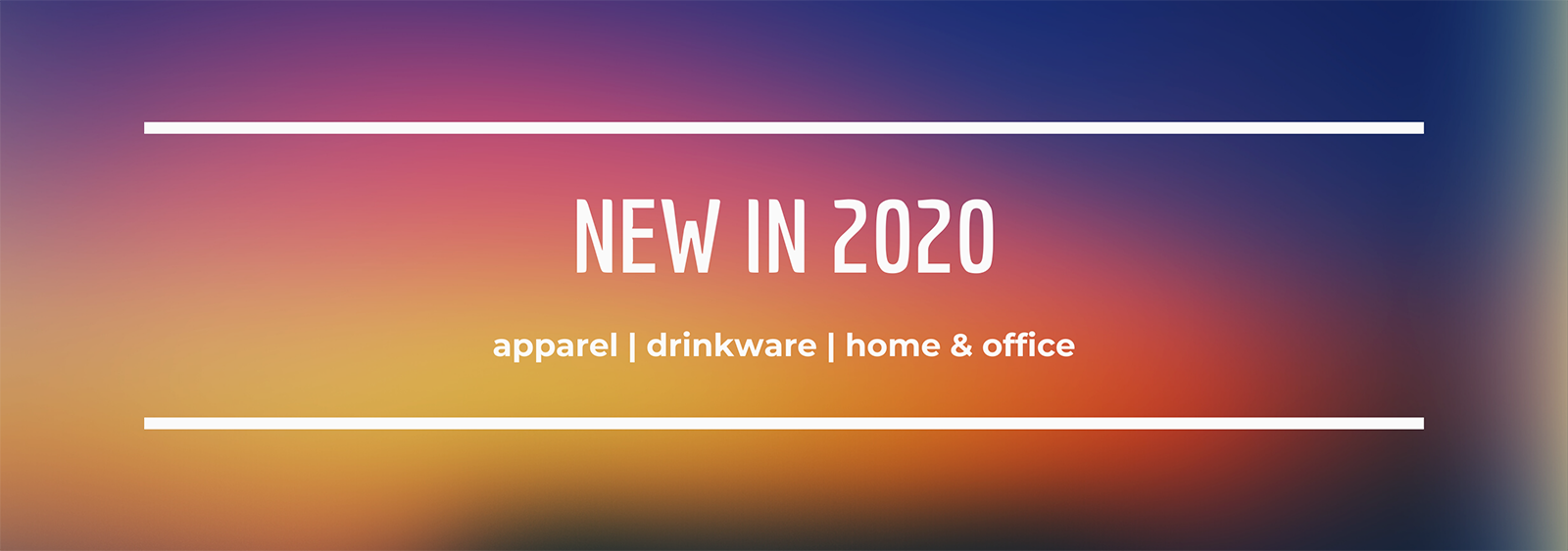 New in 2020: Apparel | Drinkware | Home & Office